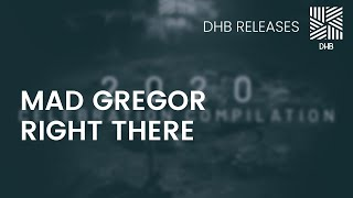 DHB021 - Mad Gregor - Right There