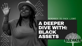 Black Assets  - A Deeper Dive Interview | Elevate