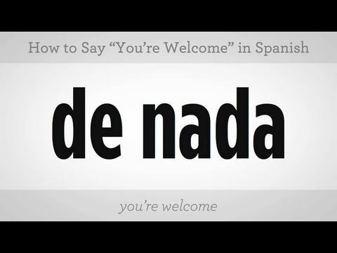 How fo you say youre welcome in spanish