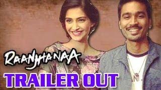 Raanjhanaa - Theatrical Trailer OUT
