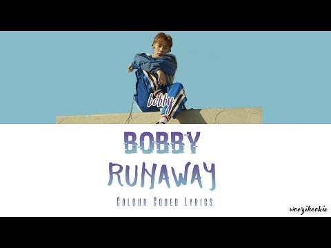Bobby - Runaway + Colour Coded Lyrics; Han/Rom/Eng