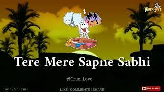Tere mere sapna sabhi Love SonG