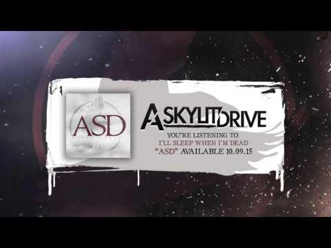 A SKYLIT DRIVE - I'll Sleep When I'm Dead (Official Stream)
