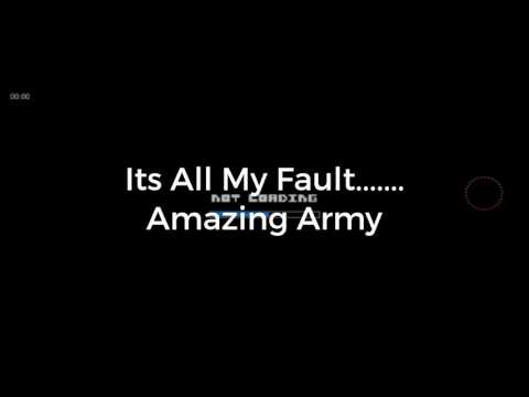 Its all my Fault.....