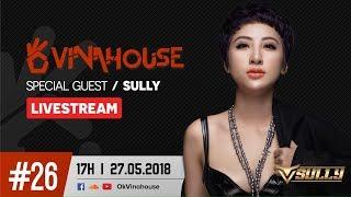 Ok Vinahouse Episode #26 DJ SULLY