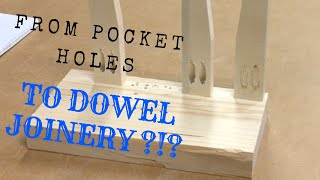 From pocket holes to dowel joinery!?!?