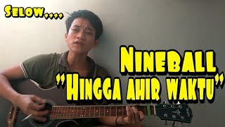 Gambar cover Hingga Ahir Waktu-Nineball |cover willy.
