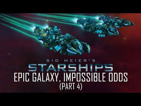 Starships - Epic Galaxy, Impossible Odds (Part 4)