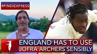 Shoaib Akhtar   Jofra Archer Should Be Valued   News