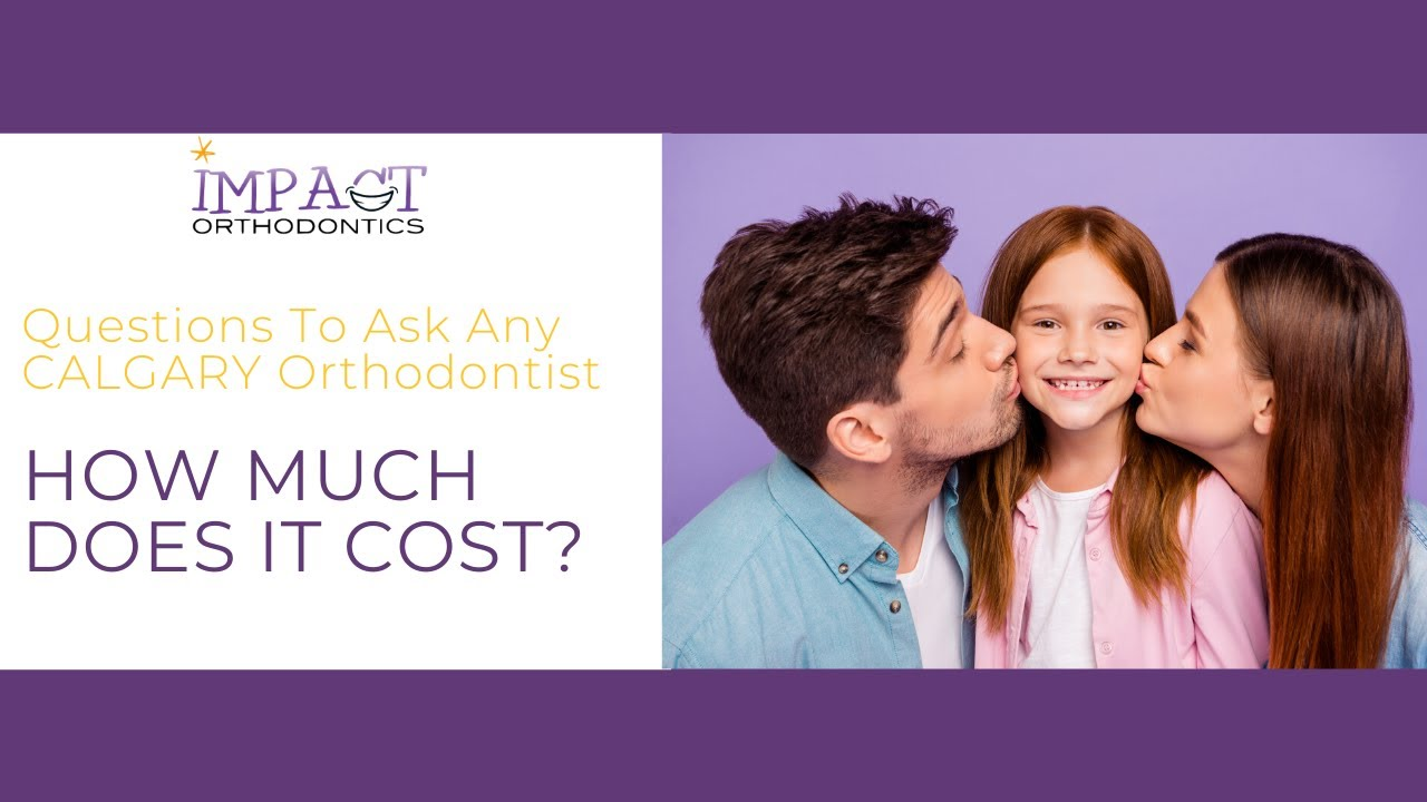 Calgary Orthodontist Prices   Let's Compare!
