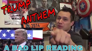 TRUMP ANTHEM- A Bad Lip Reading of Donald Trump REACTION