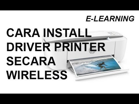 CARA INSTALL DRIVER PRINTER HP SECARA WIRELESS (E-LEARNING)