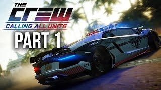 The Crew Calling All Units Gameplay Walkthrough Part 1 GT R POLICE CAR INTRO