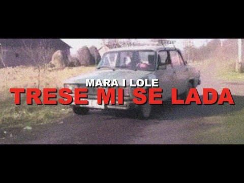 MARA I LOLE - Trese mi se lada (Official Video)
