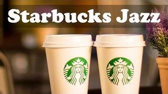 Starbucks Music 10 Hours - Relax Starbucks Jazz Cafe to Study, Work