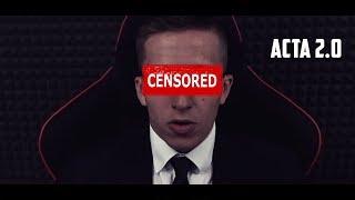 ACTA 2.0 - NADCHODZI KONIEC INTERNETU - UDOSTĘPNIJ  ENG. SUB.