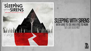 Sleeping With Sirens - Let Love Bleed Red