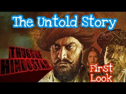 Thugs Of Hindustan : The Untold Story || Full Story In Hindi
