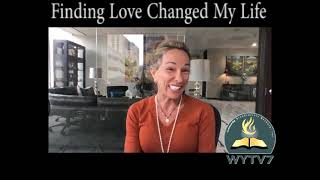 WYTV7 A Place Called Through Finding Love Changed My Life