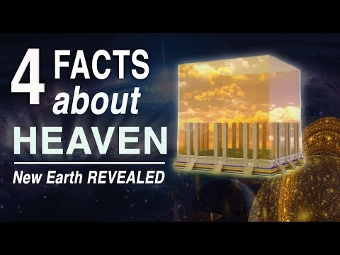 4 FACTS About HEAVEN Many DON'T KNOW (New Earth REVEALED)!!
