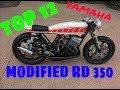 Modified RD350 YAMAHA    TOP 12 modified YAMAHA RD 350  2019 LATEST