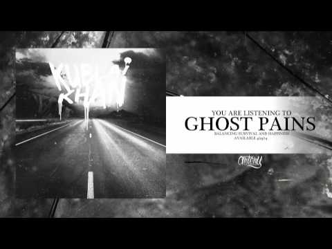Kublai Khan - Ghost Pains (Track Video)