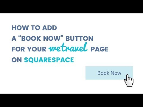"""How to add a """"Book Now"""" button for your WeTravel page on Squarespace"""