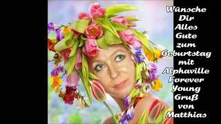 Wünsche Dir Alles Gute zum Geburtstag mit Alphaville Forever Young - Gruß von Matthias