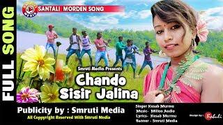 New Santali Album Song 2018 Chando Sisir Jhalina