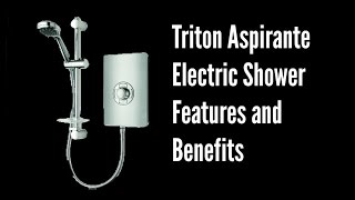 Triton Aspirante Electric Shower Features and Benefits