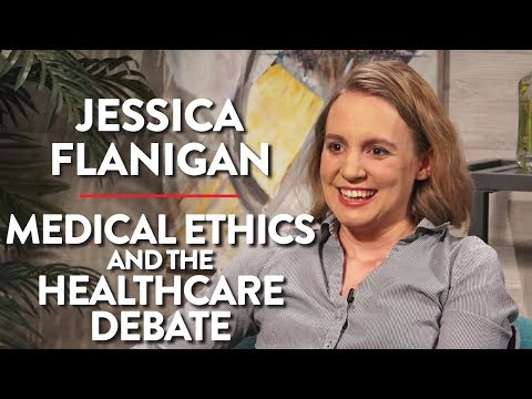 Medical Ethics and the Healthcare Debate (Jessica Flanigan Pt. 1)