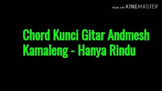 Chord Kunci Gitar Andmesh Kamaleng - Hanya Rindu
