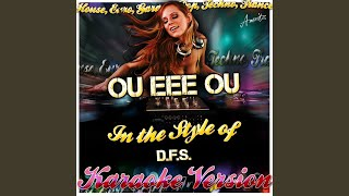 Ou Eee Ou (In the Style of D.F.S) (Karaoke Version)