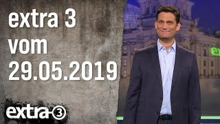 Extra 3 vom 29.05.2019
