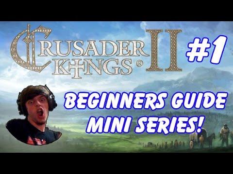 "Crusader Kings 2 - Beginners Guide Mini-series! - ""Base Mechanics!"" [1]"
