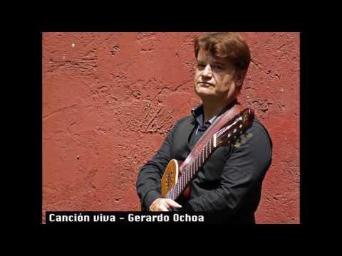 Canción viva - Gerardo Ochoa