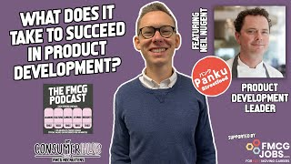 What it Takes to Succeed in Product Development - The FMCG Podcast Episode Eleven