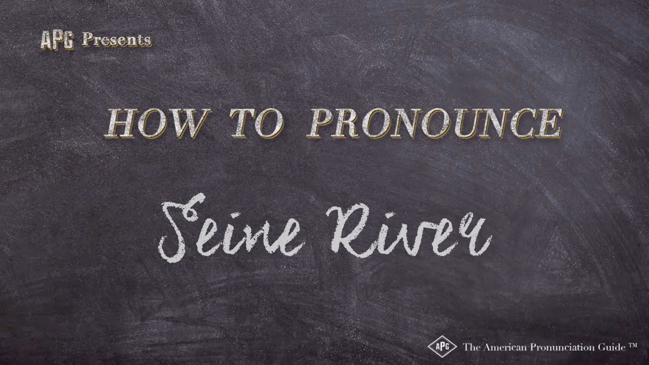 How to Pronounce Seine River  Seine River Pronunciation
