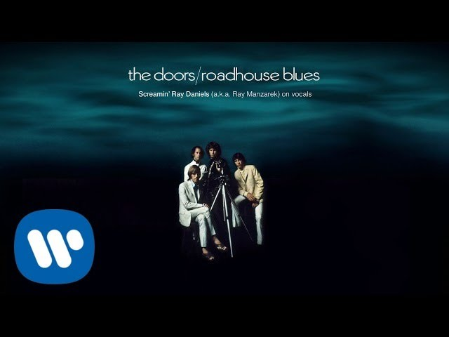 The Doors - Roadhouse Blues - Screamin' Ray Daniels (a.k.a. Ray Manzarek) on vocal (Official Audio)