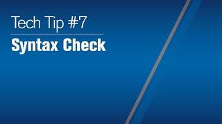Tech Tip Syntax Check