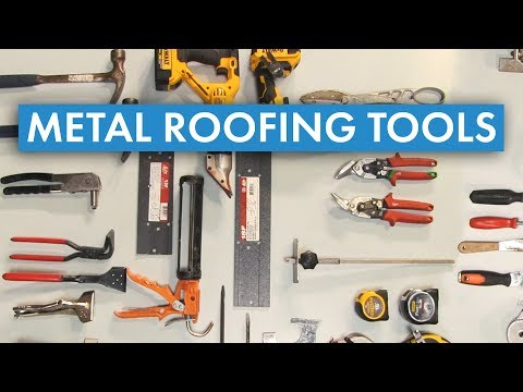 How To Install Metal Roofing: Metal Roofing Tools Overview