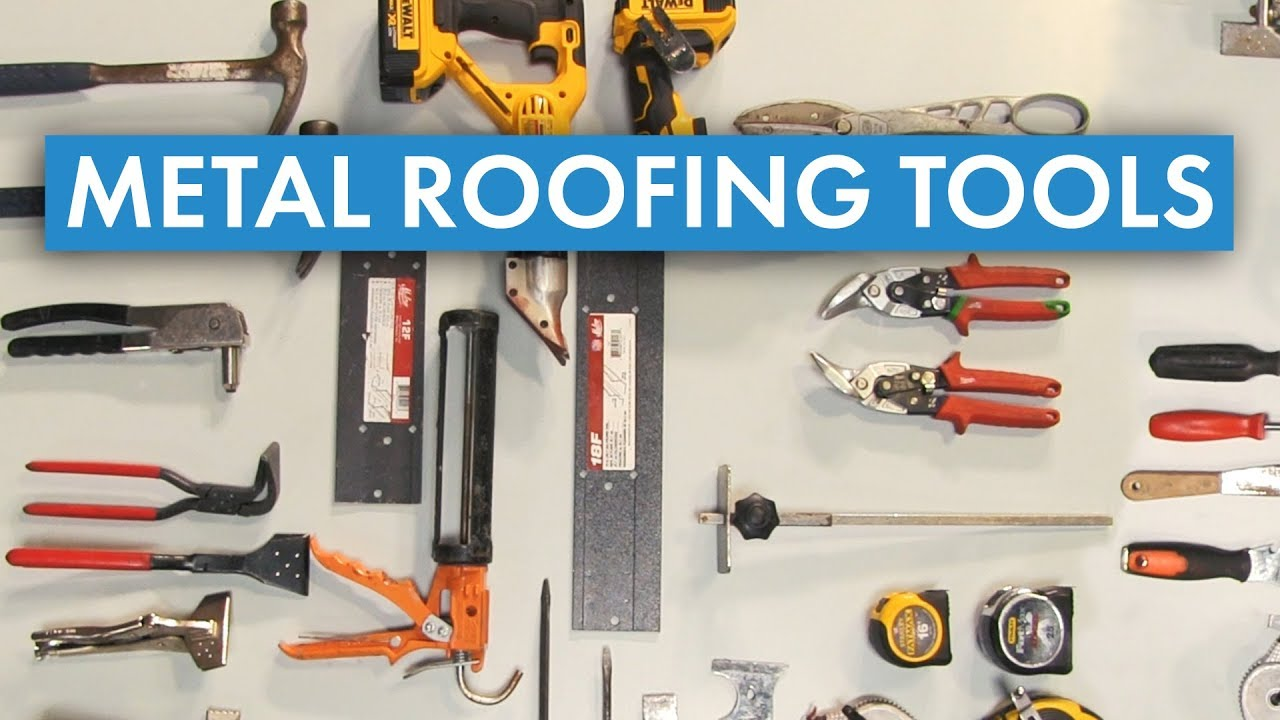 How To Install Metal Roofing Metal Roofing Tools Overview