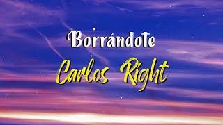 Carlos Right - Borrándote (Letra)
