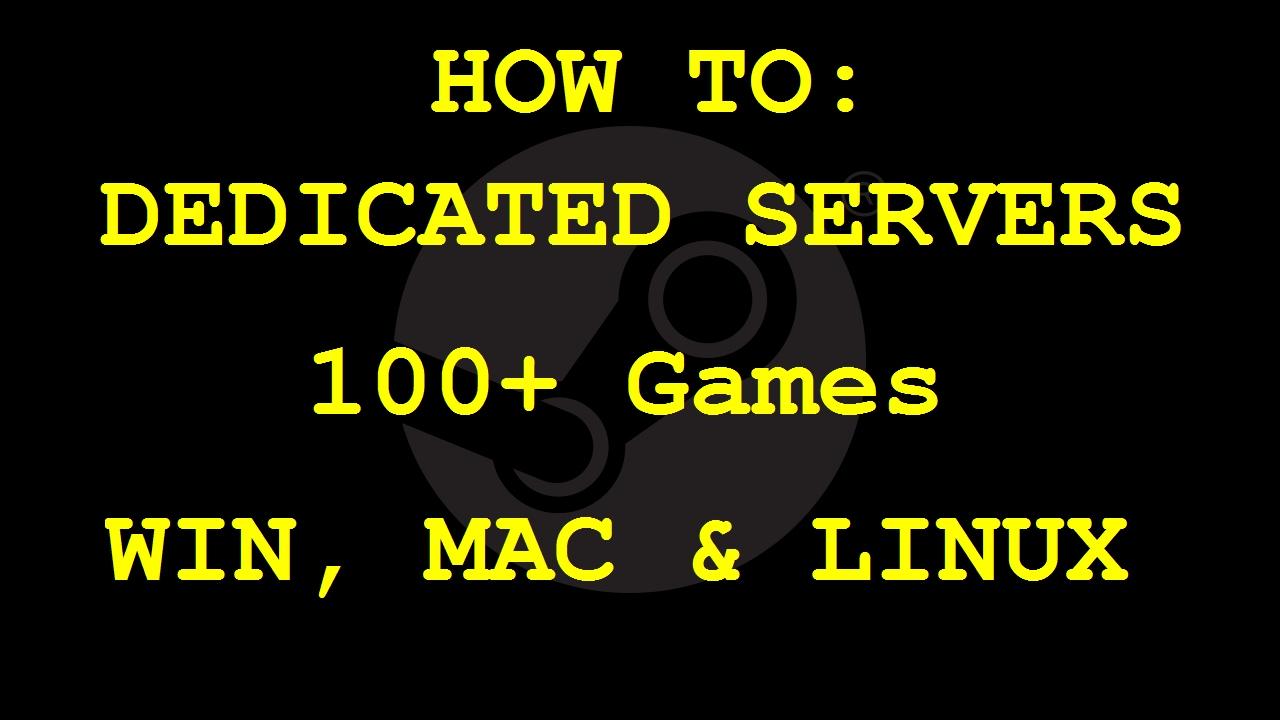 How to Setup a Dedicated Server! (100+ Games: 7 Days to Die, Ark, CS GO,  GMod, RUST