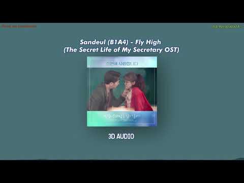 [3D AUDIO] Sandeul B1A4 - Fly High (The Secret Life of My Secretary OST)