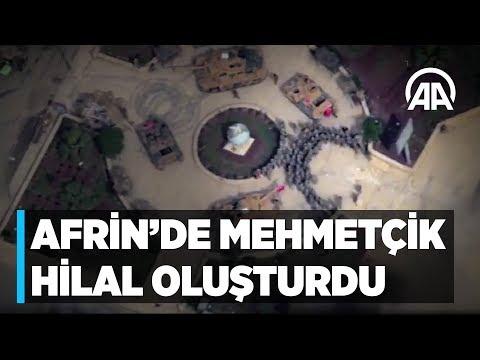 Afrin'de Mehmetçik hilal oluşturdu