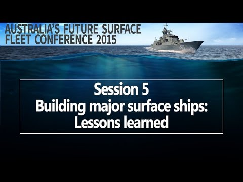 Future Surface Fleet 2015 - Session 5: Building major surface ships: Lessons learned