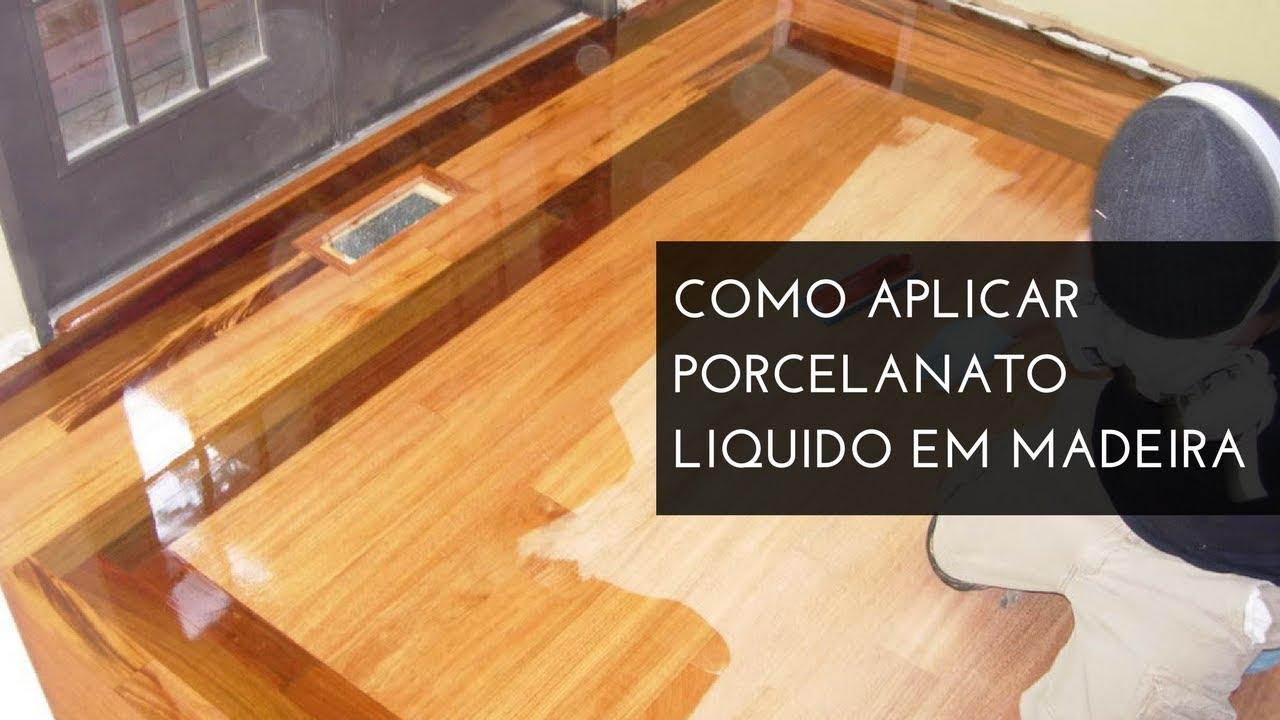 Como aplicar porcelanato liquido em madeira youtube - Como limpiar piso de parquet manchado ...