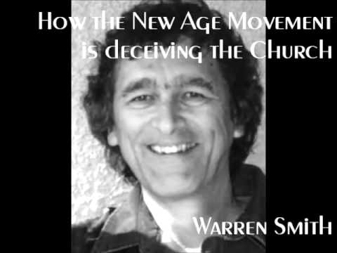 New Age Movement is Deceiving The Church   - Warren Smith