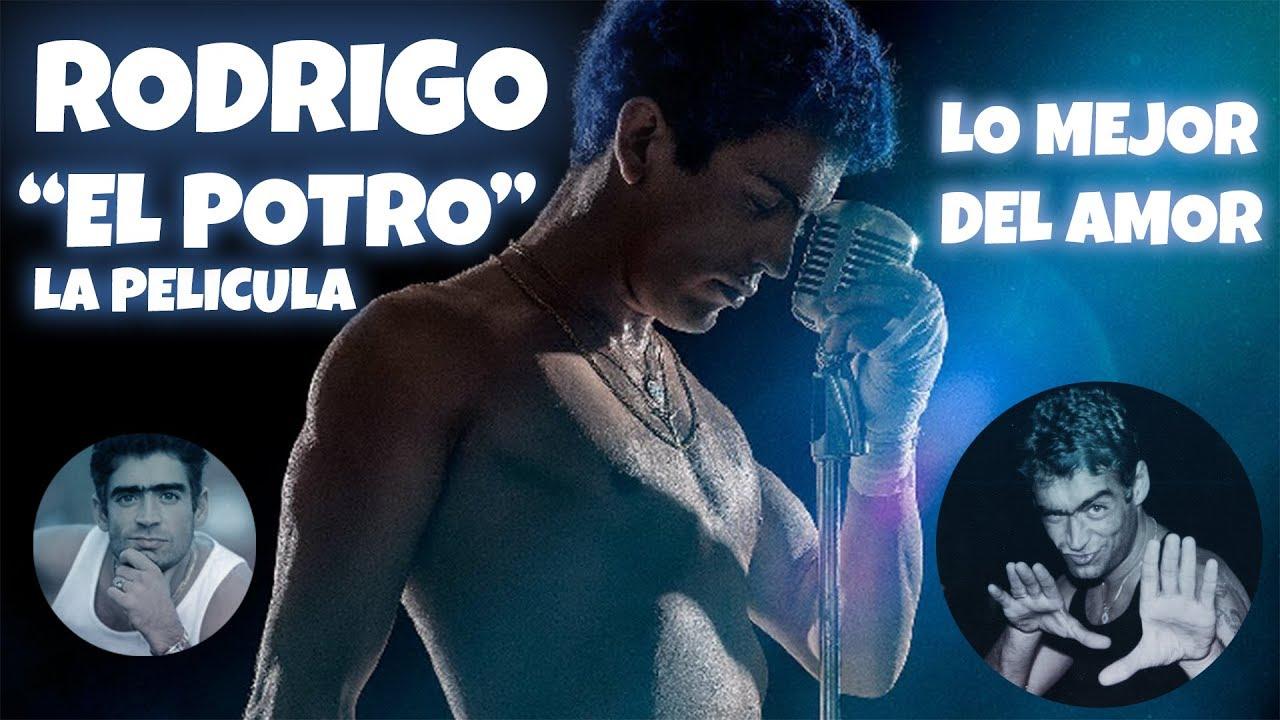 El Potro Rodrigo La Pelicula Lo Mejor Del Amor 2018 Trailer Hd